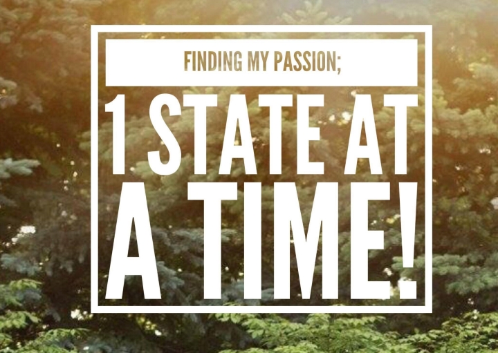 Traveling All 50 States; Finding my Passion